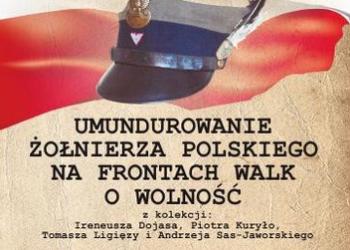 Umundurowanie żołnierza polskiego na frontach walk o wolność