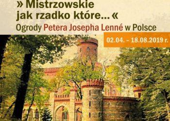 Mistrzowskie jak rzadko które… Ogrody Petera Josepha Lenné w Polsce