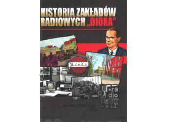 """Historia Zakładów Radiowych """"Diora"""""""