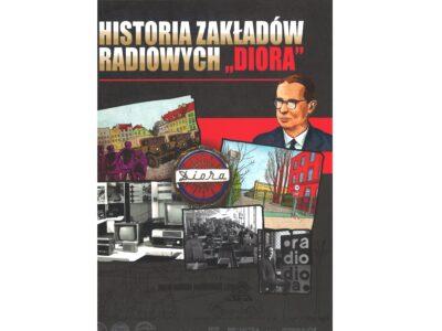 """okładka publikacji Historia Zakładów Radiowych """"Diora"""""""
